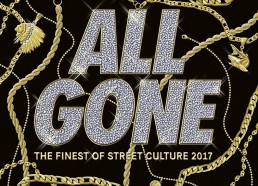 all gone 2017 finest of street culture